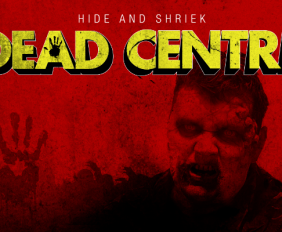 Hide and Shriek: Dead Centre