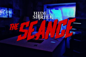 Hide and Shriek: The Seance